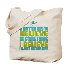 I Believe I'll Knit Tote Bag