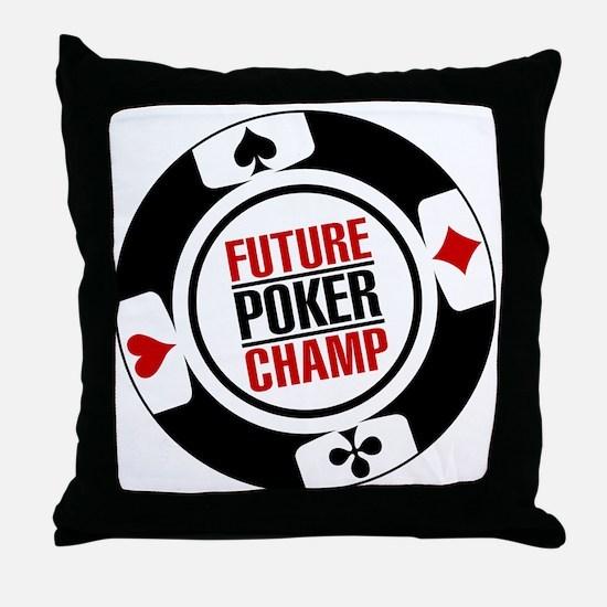 Future Poker Champ Throw Pillow