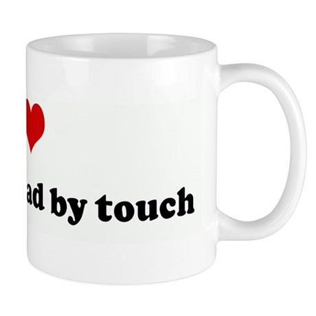 I Love when you read by touch Mug