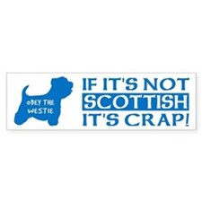 WESTIE - If it's not Scottish... bumper sticker