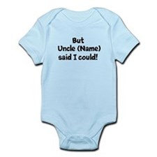 But My Uncle Said I Could (Custom) Body Suit