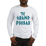 Grand Poobah Long Sleeve T-Shirt