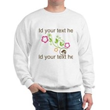 Custom add text flowers Sweatshirt