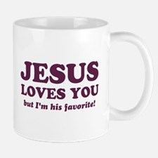 Jesus Loves You But I'm His Favorite Mugs