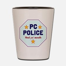 PC POLICE! Shot Glass