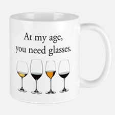 At My Age, You Need Glasses Mugs
