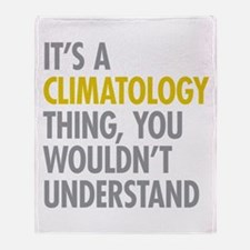 Its A Climatology Thing Throw Blanket