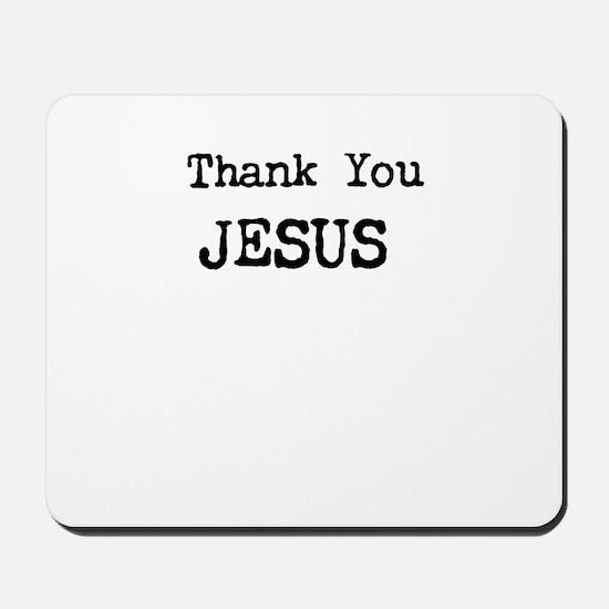 Thank You Jesus Mousepad