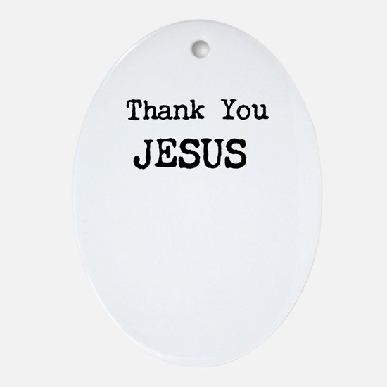 Thank You Jesus Ornament (Oval)
