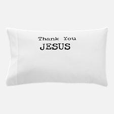 Thank You Jesus Pillow Case