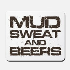 Mud Sweat and Beers Mousepad