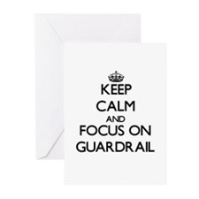 Keep Calm and focus on Guardrail Greeting Cards