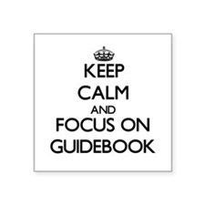 Keep Calm and focus on Guidebook Sticker