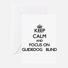 Keep Calm and focus on Guidedog Blind Greeting Car
