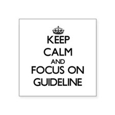 Keep Calm and focus on Guideline Sticker