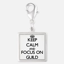 Keep Calm and focus on Guild Charms