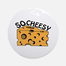 So Cheesy Ornament (Round)