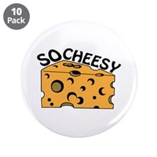 "So Cheesy 3.5"" Button (10 pack)"