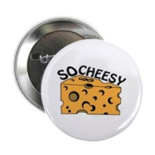 """So Cheesy 2.25"""" Button (10 pack)"""