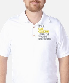 Its A Coin Collecting Thing T-Shirt