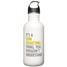 Its A Coin Collecting Water Bottle