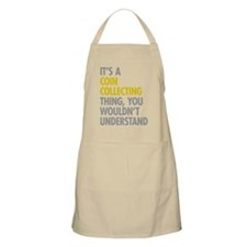 Its A Coin Collecting Thing Apron