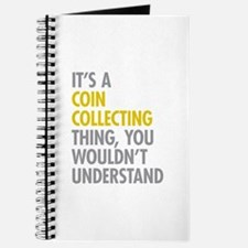 Its A Coin Collecting Thing Journal