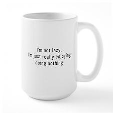 I'm not lazy, I'm just really enjoying doing nothi
