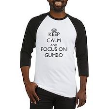 Keep Calm and focus on Gumbo Baseball Jersey