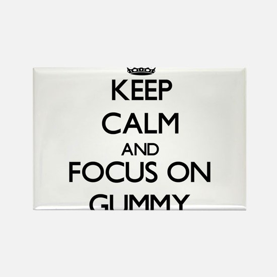 Keep Calm and focus on Gummy Magnets