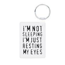 I'm not sleeping I'm just resting my eyes Keychain