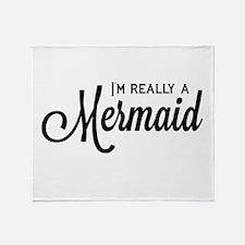 I'm really a Mermaid Throw Blanket