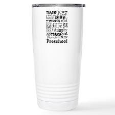 Preschool Teacher quote Travel Mug