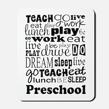 Preschool Teacher quote Mousepad
