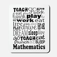 Mathematics Teacher quote Mousepad