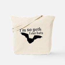 I'm so goth I shit bats Tote Bag