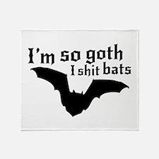 I'm so goth I shit bats Throw Blanket