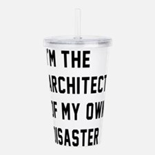 I'm the architect of my own disaster Acrylic Doubl