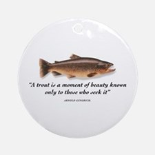 A trout is... Ornament (Round)