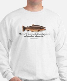 A trout is... Sweatshirt