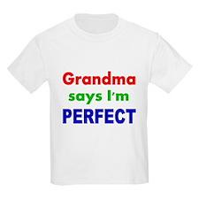 Grandma say I'm PERFECT T-Shirt