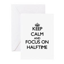 Keep Calm and focus on Halftime Greeting Cards