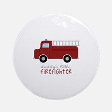 Daddys Little Firefighter Ornament (Round)