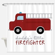 Daddys Little Firefighter Shower Curtain