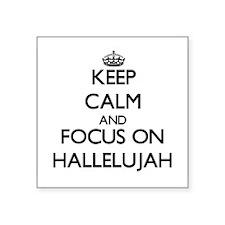 Keep Calm and focus on Hallelujah Sticker
