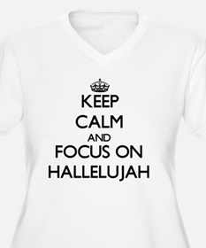 Keep Calm and focus on Hallelujah Plus Size T-Shir