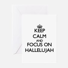 Keep Calm and focus on Hallelujah Greeting Cards