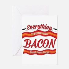 Everything is Better With Bacon Greeting Cards