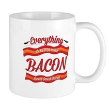 Everything is Better With Bacon Mugs