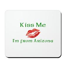 Kiss Me I'm from Arizona Mousepad